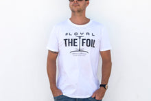 Load image into Gallery viewer, The Classic '#Loyal To The Foil' Hydrofoil T-Shirt