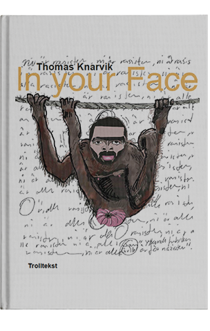 Thomas Knarvik:  In your face! (Storformat kunstbok, postes innen to virkedager).