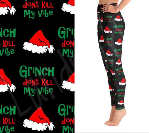 Grinch Don't Kill My Vibe Christmas Leggings