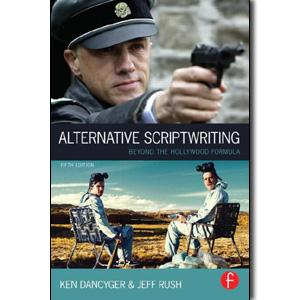 Alternative Scriptwriting: Beyond the Hollywood Formula, 5th Edition - STUDENTFILMMAKERS.COM STORE