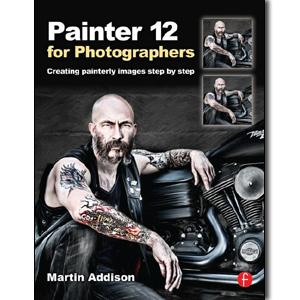 Painter 12  for Photographers: Creating painterly images step by step - STUDENTFILMMAKERS.COM STORE