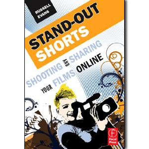 Stand-Out Shorts: Shooting and Sharing Your Films Online - STUDENTFILMMAKERS.COM STORE