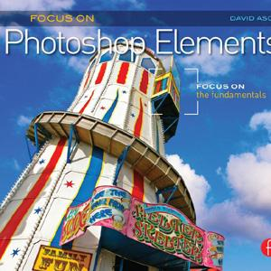Focus On Photoshop Elements: Focus on the Fundamentals - STUDENTFILMMAKERS.COM STORE
