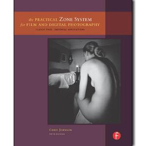 The Practical Zone System for Film and Digital Photography: Classic Tool, Universal Applications, 5th Edition - STUDENTFILMMAKERS.COM STORE