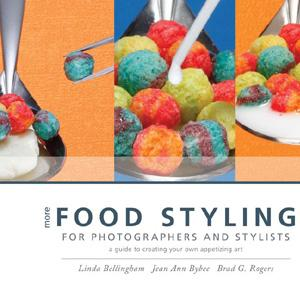 More Food Styling for Photographers & Stylists: A guide to creating your own appetizing art - STUDENTFILMMAKERS.COM STORE