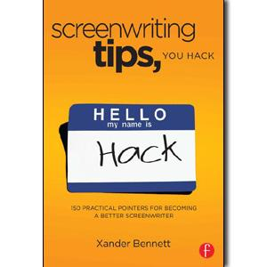 Screenwriting Tips, You Hack: 150 Practical Pointers for Becoming a Better Screenwriter - STUDENTFILMMAKERS.COM STORE