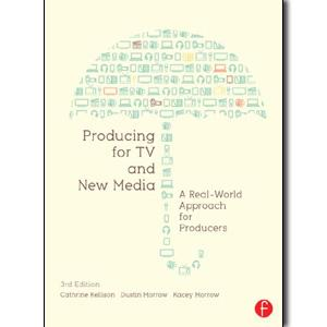 Producing for TV and New Media: A Real-World Approach for Producers, 3rd Edition - STUDENTFILMMAKERS.COM STORE