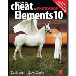 How to Cheat in Photoshop Elements 10: Release Your Imagination - STUDENTFILMMAKERS.COM STORE