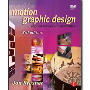 Motion Graphic Design: Applied History and Aesthetics, 3rd Edition - STUDENTFILMMAKERS.COM STORE