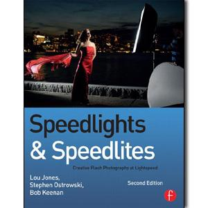 Speedlights & Speedlites: Creative Flash Photography at Lightspeed, Second Edition, 2nd Edition - STUDENTFILMMAKERS.COM STORE