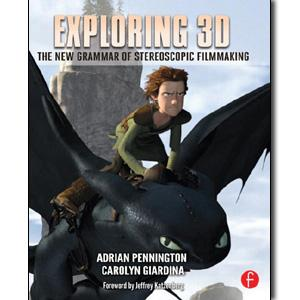 Exploring 3D: The New Grammar of Stereoscopic Filmmaking