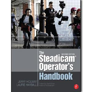 The Steadicam Operator's Handbook, 2nd Edition - STUDENTFILMMAKERS.COM STORE
