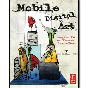 Mobile Digital Art: Using the iPad and iPhone as Creative Tools - STUDENTFILMMAKERS.COM STORE