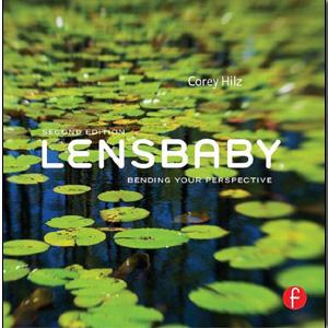 Lensbaby: Bending your perspective, 2nd Edition