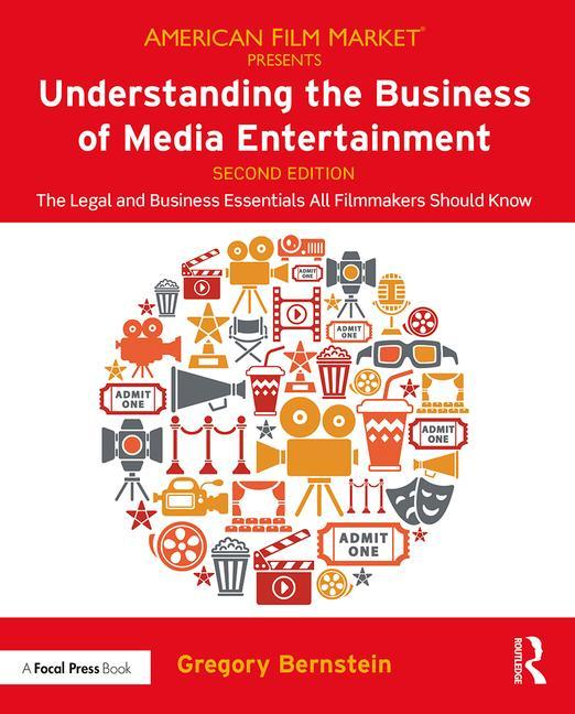 Understanding the Business of Media Entertainment, 2nd Edition - STUDENTFILMMAKERS.COM STORE