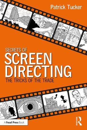 Secrets of Screen Directing: The Tricks of the Trade, 1st Edition - STUDENTFILMMAKERS.COM STORE