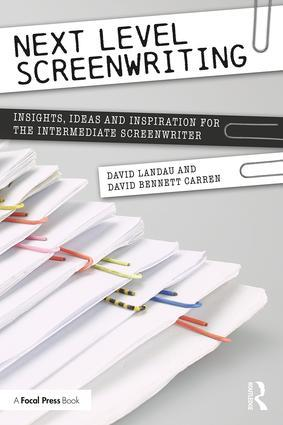 Next Level Screenwriting: Insights, Ideas and Inspiration for the Intermediate Screenwriter, 1st Edition - STUDENTFILMMAKERS.COM STORE