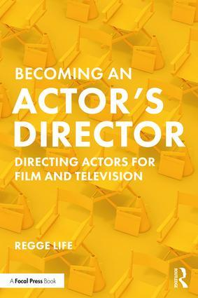 Becoming an Actor's Director: Directing Actors for Film and Television, 1st Edition - STUDENTFILMMAKERS.COM STORE
