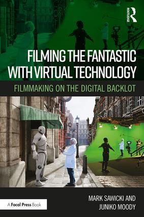 Filming the Fantastic with Virtual Technology - STUDENTFILMMAKERS.COM STORE