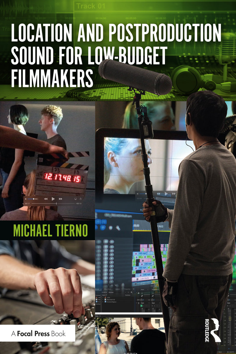 Location and Postproduction Sound for Low-Budget Filmmakers