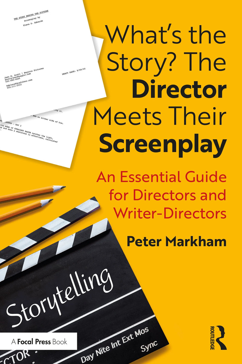 New! What's the Story? The Director Meets Their Screenplay - Available for pre-order. Item will ship after September 9, 2020 - STUDENTFILMMAKERS.COM STORE