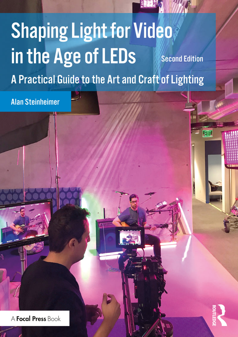 Shaping Light for Video in the Age of LEDs, 2nd Edition
