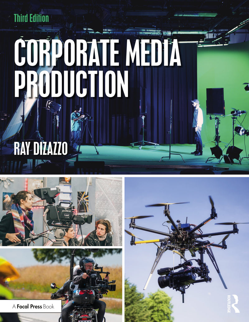 New! Corporate Media Production, 3rd Edition - Available for pre-order. Item will ship after July 17, 2020 - STUDENTFILMMAKERS.COM STORE