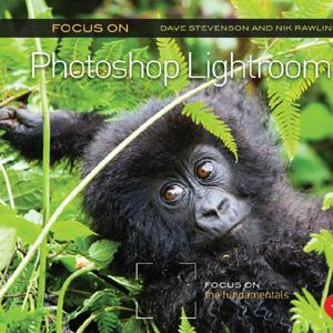 Focus On Photoshop Lightroom: Focus on the Fundamentals - STUDENTFILMMAKERS.COM STORE