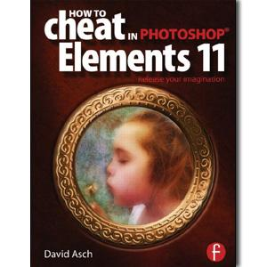 How To Cheat in Photoshop Elements 11: Release Your Imagination - STUDENTFILMMAKERS.COM STORE