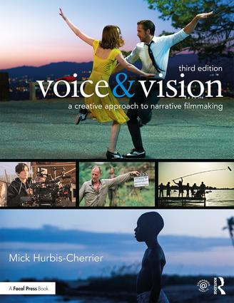 Voice & Vision: A Creative Approach to Narrative Filmmaking, 3rd Edition - STUDENTFILMMAKERS.COM STORE
