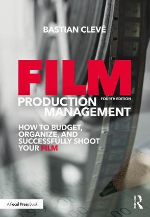 Film Production Management: How to Budget, Organize and Successfully Shoot your Film, 4th Edition - STUDENTFILMMAKERS.COM STORE