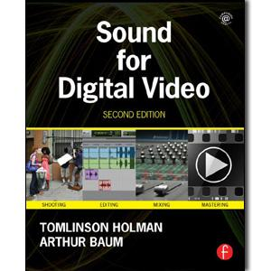 Sound for Digital Video, 2nd Edition - STUDENTFILMMAKERS.COM STORE