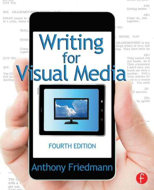 Writing for Visual Media, 4th Edition - STUDENTFILMMAKERS.COM STORE