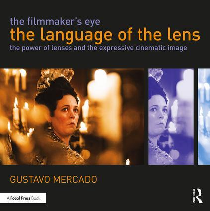 The Filmmaker's Eye - The Language of the Lens - STUDENTFILMMAKERS.COM STORE