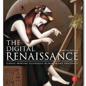 The Digital Renaissance: Classic Painting Techniques in Photoshop and Painter - STUDENTFILMMAKERS.COM STORE