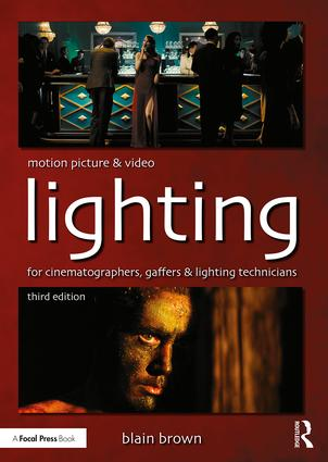 Motion Picture and Video Lighting, 3rd Edition - STUDENTFILMMAKERS.COM STORE