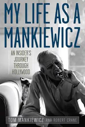 My Life as a Mankiewicz: An Insider's Journey through Hollywood - STUDENTFILMMAKERS.COM STORE