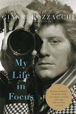 My Life in Focus: A Photographer's Journey with Elizabeth Taylor and the Hollywood Jet Set - STUDENTFILMMAKERS.COM STORE