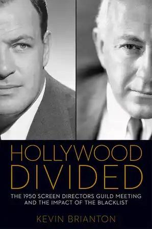 Hollywood Divided: The 1950 Screen Directors Guild Meeting and the Impact of the Blacklist - STUDENTFILMMAKERS.COM STORE