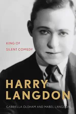 Harry Langdon: King of Silent Comedy - STUDENTFILMMAKERS.COM STORE