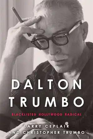 Dalton Trumbo: Blacklisted Hollywood Radical - STUDENTFILMMAKERS.COM STORE