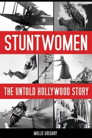 Stuntwomen: The Untold Hollywood Story - STUDENTFILMMAKERS.COM STORE