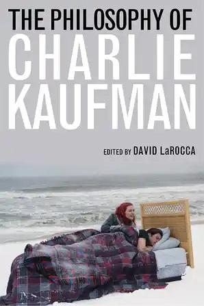 The Philosophy of Charlie Kaufman - STUDENTFILMMAKERS.COM STORE