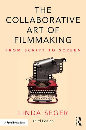 The Collaborative Art of Filmmaking: From Script to Screen, 3rd Edition - STUDENTFILMMAKERS.COM STORE