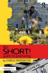 The SHORT! Guide to Producing: The Practical Essentials of Producing Short Films, 1st Edition