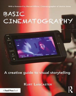 Basic Cinematography: A Creative Guide to Visual Storytelling, 1st Edition