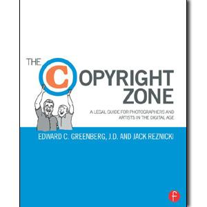 The Copyright Zone: A Legal Guide For Photographers and Artists In The Digital Age, 2nd Edition - STUDENTFILMMAKERS.COM STORE