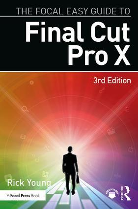 The Focal Easy Guide to Final Cut Pro X - STUDENTFILMMAKERS.COM STORE