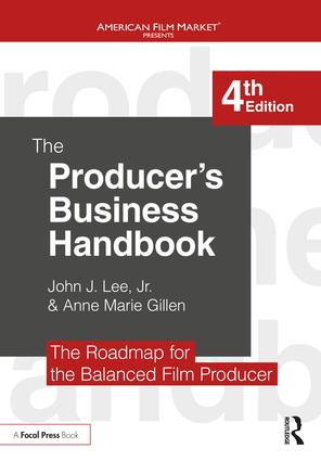 The Producer's Business Handbook: The Roadmap for the Balanced Film Producer, 4th Edition - STUDENTFILMMAKERS.COM STORE