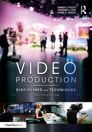 Video Production: Disciplines and Techniques, 12th Edition